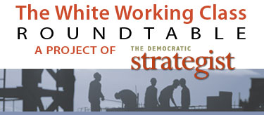 The White Working Class Roundtables
