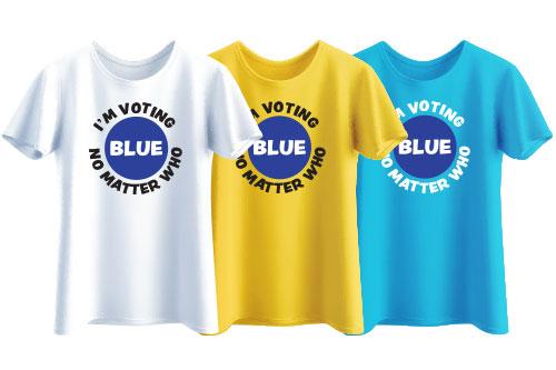 Vote Blue! No Matter Who.